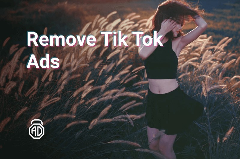 get rid of tik tok ads adlock