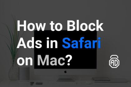 A Complete Guide How to Block Ads in Safari on Mac
