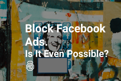 Block Facebook Ads. Is It Even Possible