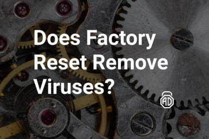 Does-the-Factory-Reset-Remove-Viruses